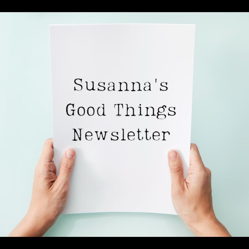 Susanna's Good Things Newsletter